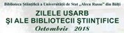 Program: Zilele USARB si ale Bibliotecii Stiintifice
